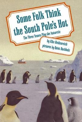 Some Folk Think the South Pole's Hot: The Three Tenors Play the Antarctic
