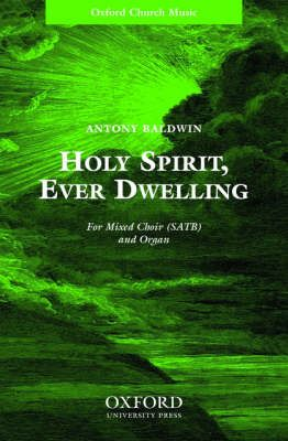 Baldwin, Antony: Holy Spirit, ever dwelling