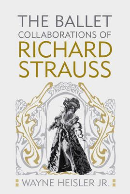 The Ballet Collaborations of Richard Strauss: 64