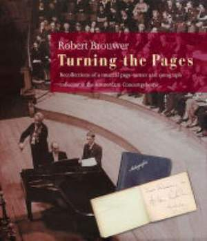 Turning the Pages: Recollections of a Musical Autograph Collector and Page-Turner for the Amerstadam Concertgebouw