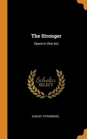 The Stronger: Opera in One Act