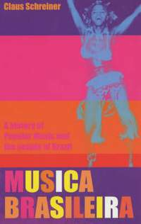 Musica Brasileira: A History of Popular Music and the People of Brazil