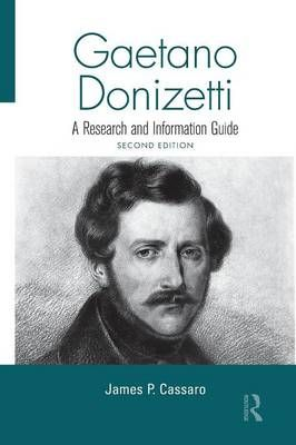 Gaetano Donizetti: A Research and Information Guide