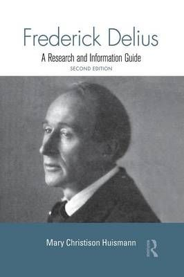 Frederick Delius: A Research and Information Guide