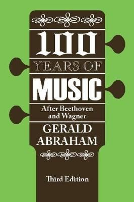 One Hundred Years of Music: After Beethoven and Wagner