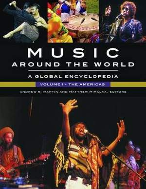 Music around the World [3 volumes]: A Global Encyclopedia