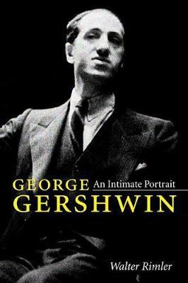 George Gershwin: An Intimate Portrait