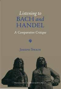 Listening to Bach and Handel - A Comparative Critique