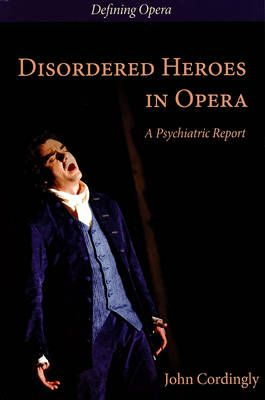 Disordered Heroes in Opera - A Psychiatric Report
