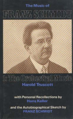 Music of Franz Schmidt - 1: The Orchestral Music