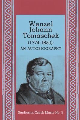 Wenzel Johann Tomaschek (1774-1850) - Autobiography