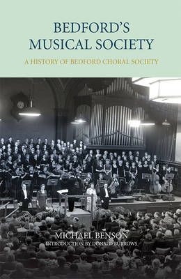 Bedford`s Musical Society - A History of Bedford Choral Society