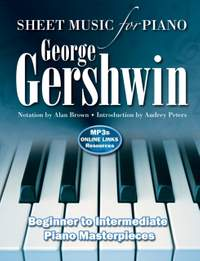 George Gershwin: Sheet Music for Piano: Intermediate to Advanced; Over 25 Masterpieces