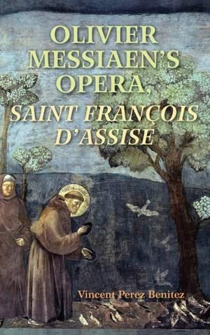 Olivier Messiaen's Opera, Saint Francois d'Assise
