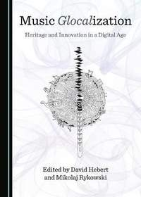 Music Glocalization: Heritage and Innovation in a Digital Age