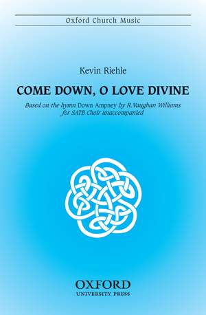 Riehle, Kevin: Come down, O love divine