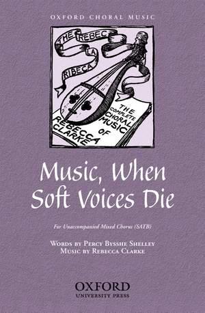 Clarke, Rebecca: Music, when soft voices die