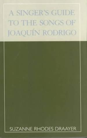 A Singer's Guide to the Songs of Joaquin Rodrigo