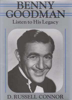Benny Goodman: Listen to His Legacy