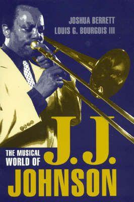 The Musical World of J.J.Johnson