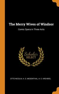 The Merry Wives of Windsor: Comic Opera in Three Acts
