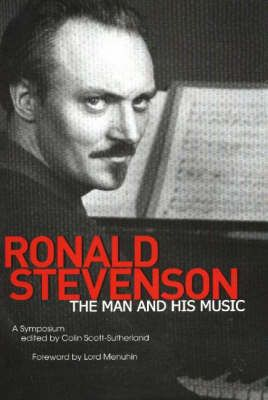 Ronald Stevenson - The Man and his Music. A Symposium.