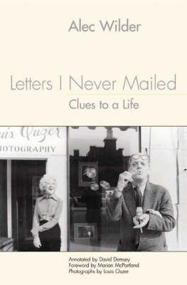Letters I Never Mailed - Clues to a Life