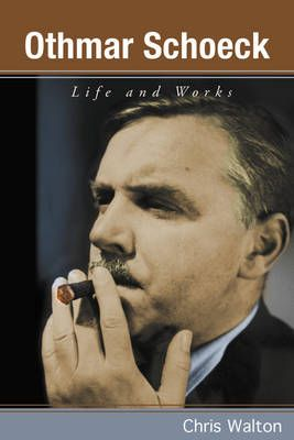 Othmar Schoeck - Life and Works