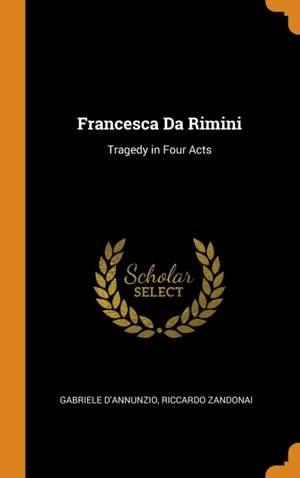 Francesca Da Rimini: Tragedy in Four Acts