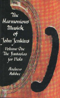 The Harmonious Musick of John Jenkins I - The Fantasias for Viols