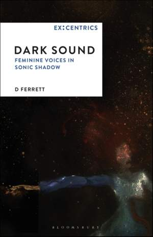Dark Sound: Feminine Voices in Sonic Shadow