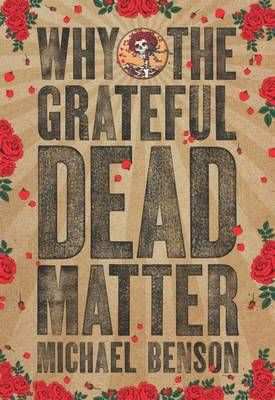 Why the Grateful Dead Matter