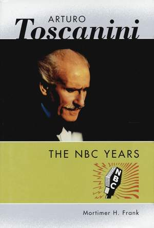 Arturo Toscanini: The NBC Years