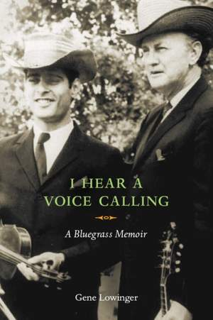I Hear a Voice Calling: A Bluegrass Memoir