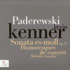 Paderewski: Sonata in E flat minor Op. 21 & Humoresques de concert