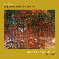 J.S. Bach: English Suites BWV 806 - 808