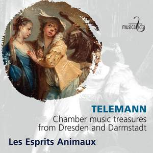 Telemann: Chamber Music Treasures from Dresden and Darmstadt