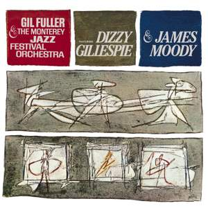 Dizzy Gillespie & James Moody With Gil Fuller & The Monterey Jazz Festival Orchestra