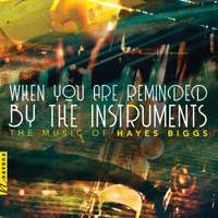 Biggs: When You Are Reminded by the Instruments