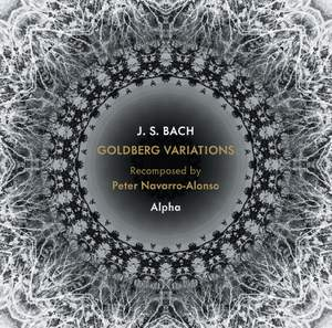 Johann Sebastian Bach: Goldberg Variations Recomposed by Peter Navarro-Alonso Product Image