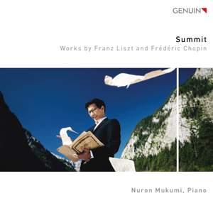 Summit: Works by Franz Liszt and Frédéric Chopin