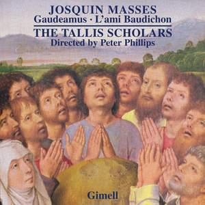 Josquin des Prés: Masses - Gaudeamus; L'ami Baudichon
