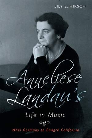 Anneliese Landau's Life in Music - Nazi Germany to  Emigre California