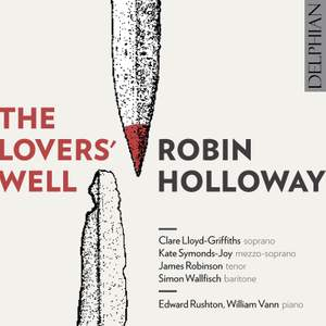 Robin Holloway: The Lovers' Well