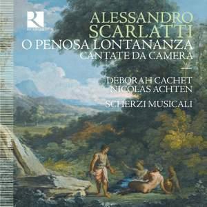 Alessandro Scarlatti: O Penosa Lontananza