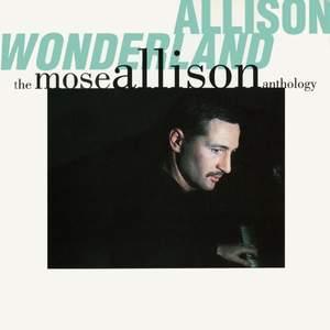 Allison Wonderland: The Mose Allison Anthology