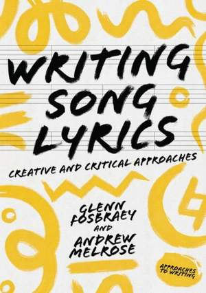 Writing Song Lyrics: A Creative and Critical Approach