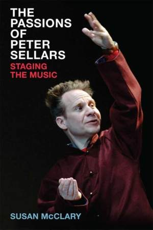 The Passions of Peter Sellars: Staging the Music