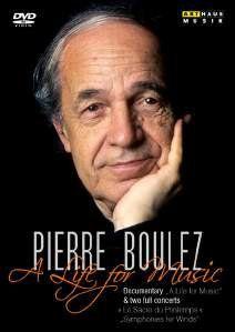 Pierre Boulez - A Life for Music