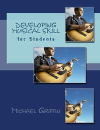 Griffin, Michael: Developing Musical Skill for Students